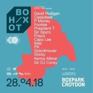 Hotbox Launch at Boxpark Croydon w/ David Rodigan, Casisdead, Footsie