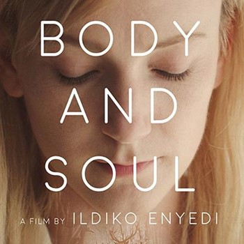 ON BODY AND SOUL (18) - 2017 Hungary 116 min - subtitled