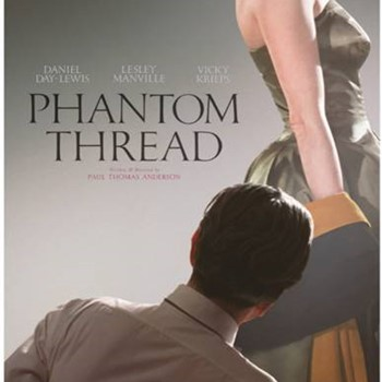 PHANTOM THREAD (15) - 2017 USA 130 min